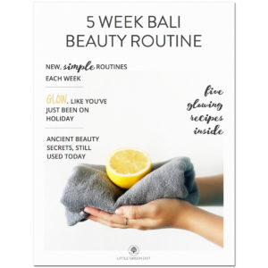 5 Week Bali Beauty Routine Ebook | littlegreendot.com