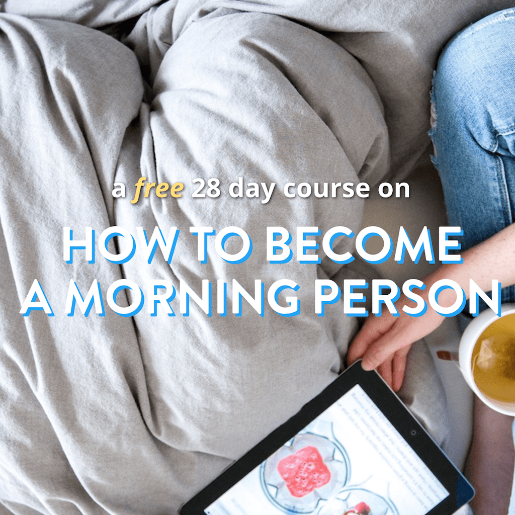 How to Become a Morning Person | a free 28 day course